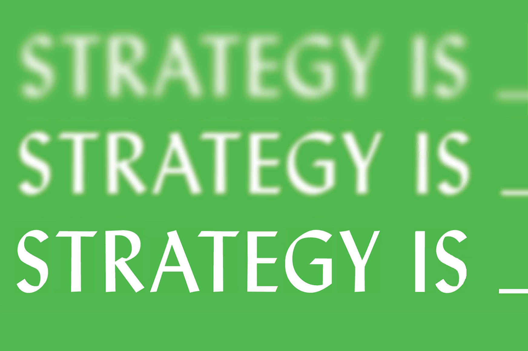 STRATEGY IS_